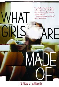 Elana K Arnold- Books- What Girls Are Made Of